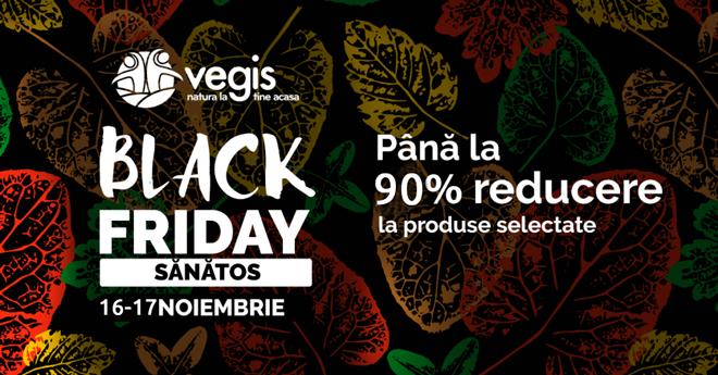 Black Friday 2017 la Vegis: pana la 90% reduceri la produse naturiste